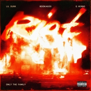 Only The Family - Riot ft. Lil Durk, Booka600 & G Herbo